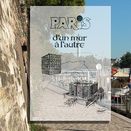 Paris, d'un mur à l'autre ;  sur les traces des enceintes successives de la Capitale, en passant par les 19e, 10e, 11e, 3e et 4e arrondissements de la Capitale.