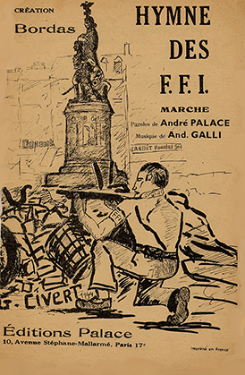 L'Hymne des FFI; éditions Palace, 10 avenue Stéphane Mallarmé, Paris 17e ; paroles : André Palace ; musique : André Galli ; illustrateur : J. Civert, 1944)