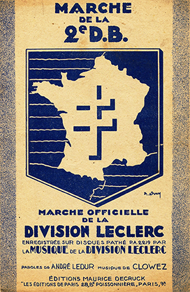 La marche de la 2e DB (éditions Maurice Decruck, 28 Bd Poissonnière, Paris 9e ; paroles: André Ledur ; musique: Clowez ; illustration: Erny)