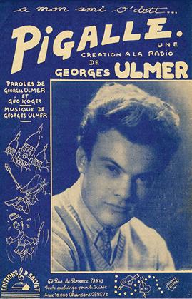 Georges Ulmer chantera Pigalle sur Radio Luxembourg étant interdit à la RDF. (partition : Les Nautes de Paris)