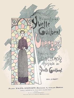 Yvette Guilbert chantait Les Vierges ! au Divan Japonais surveillée par son censeur… (partition: Le temps des chansons)