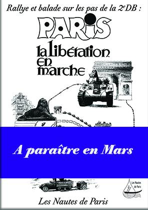 Le prochain rallye-balade à paraître, sera sur l'entrée de la 2e Division blindée: Paris, la Libération en marche.