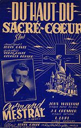 Le Sacré-Coeur a été un thème d'inspiration pour la chanson. Ici un succès d'Armand Mestral.
