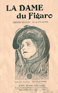 Mme Caillaux a fait l'objet, comme Mme Humbert de chansons. Toutes deux défendues par Me Fernand Labori.